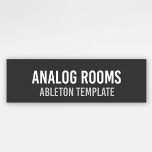 Analog Rooms - Ableton Template
