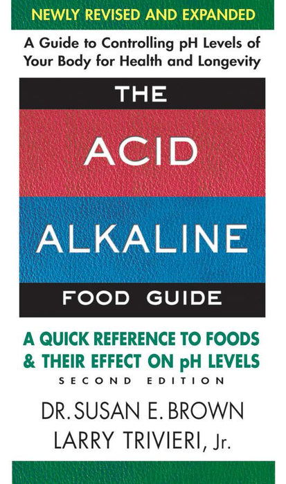 SquareOne Publishers-The Acid Alkaline Food Guide, 2nd edition - Alkaline for Life