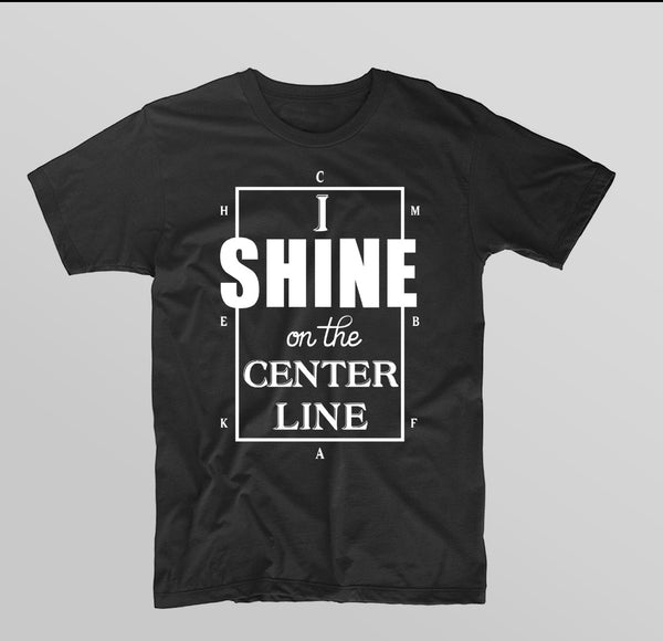 I Shine On Centerline T Shirt