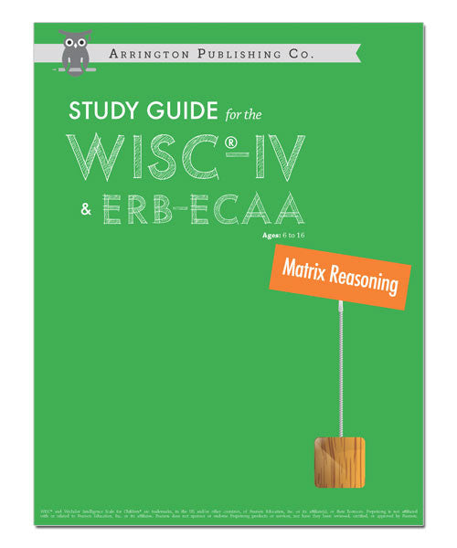 Study Guide for the WISC®-IV & ERB-ECAA: Matrix Reasoning Workbook