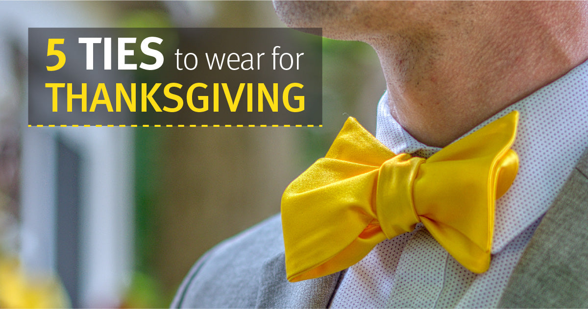 Top 5 Ties to Wear This Thanksgiving