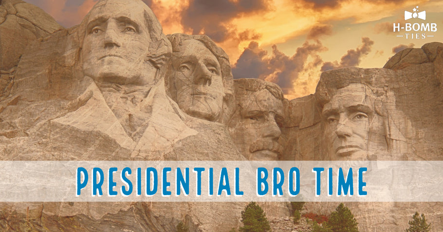 Presidential Bro Time