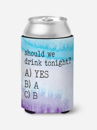 Should We Drink Tonight Can Cooler