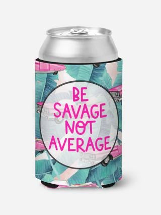Be Savage Not Average Can Cooler