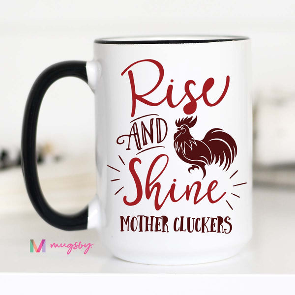 Rise and Shine, Mother Cluckers
