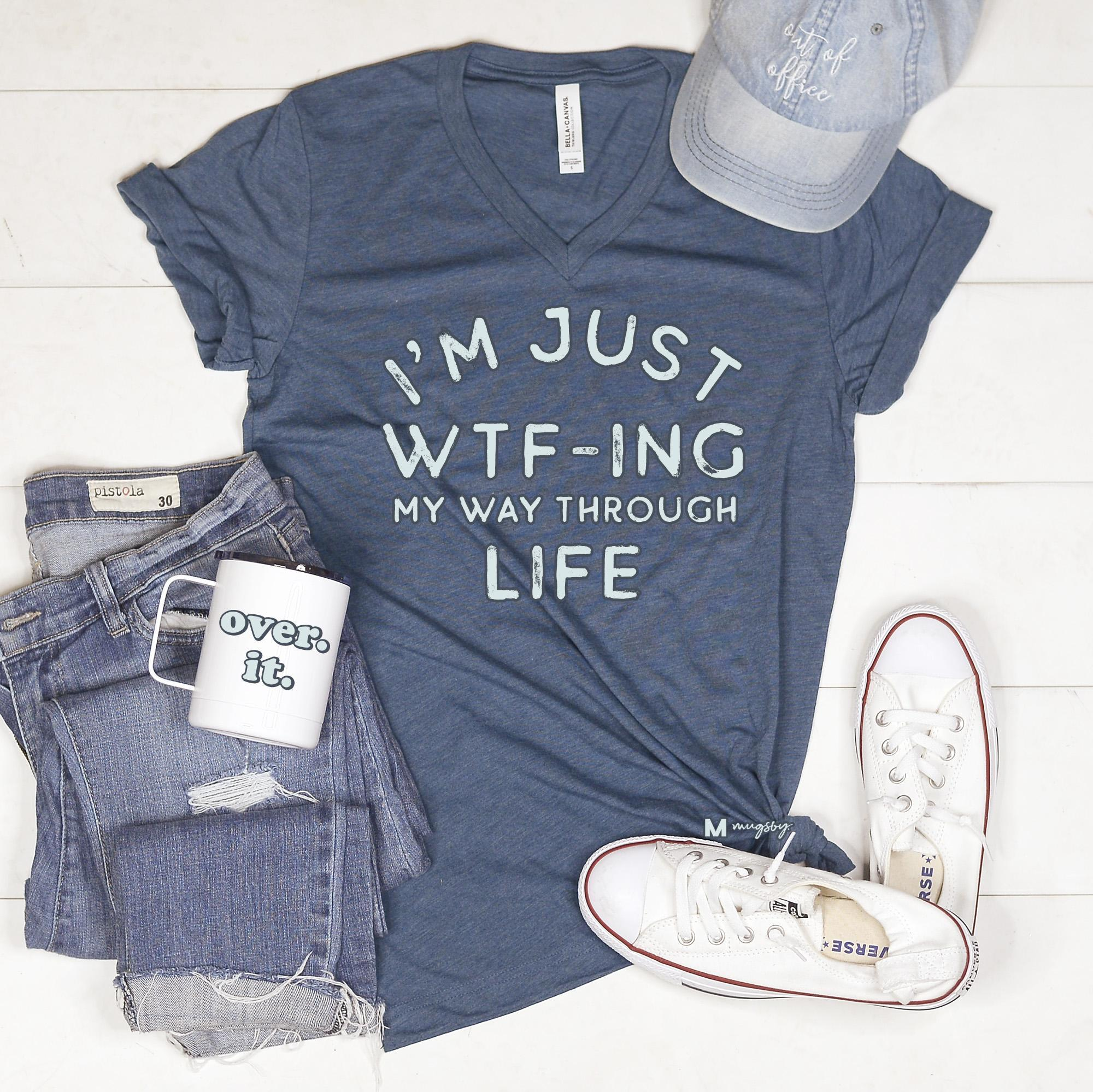GRAPHIC TEE - WTF-ing My Way Through Life