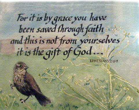 For by grace are you saved through faith, and that not of yourselves, not of works, it is a gift of God. Ephesians 2:8-9, calligraphy on watercolor painting of sparrow with misty barn