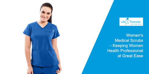 Women's Medical Scrubs - Keeping Women Health Professional at Great Ease