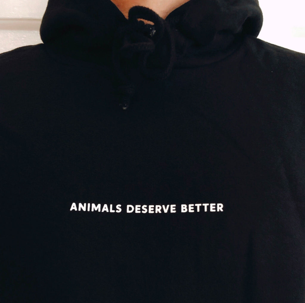 Animals Deserve Better - Hoodie