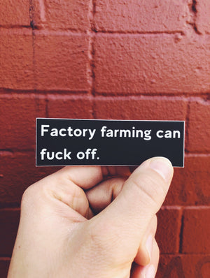 "Factory Farming Can Fuck Off Sticker - 1.2"" x 3.75"""