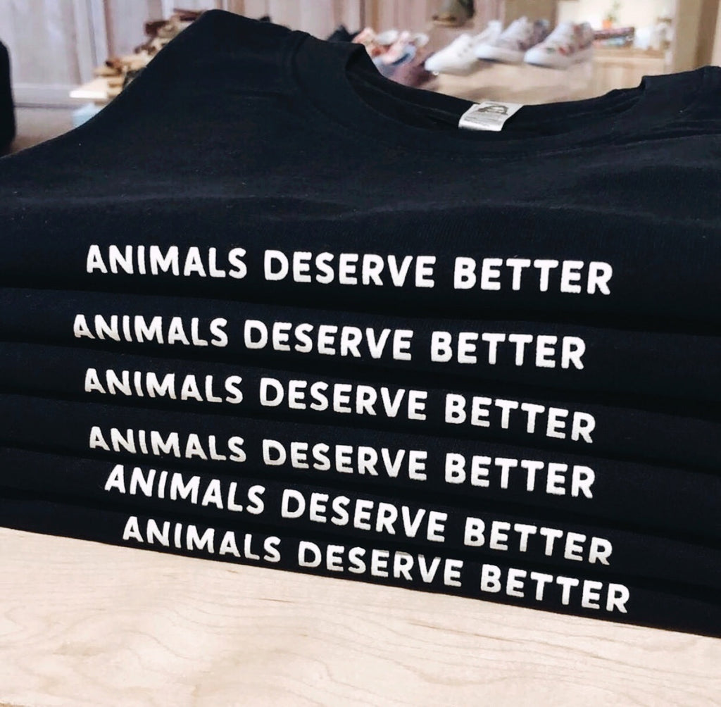 Animals Deserve Better - Black - T-Shirt