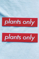 """plants only"" Sticker"