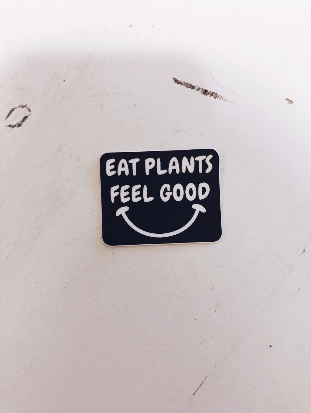 """Eat Plants Feel Good"" - Sticker"