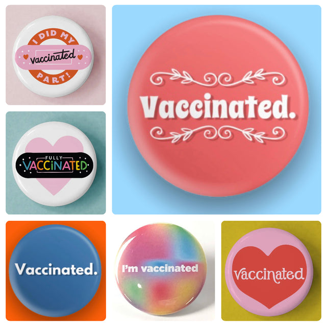 I am Vaccinated Buttons / Pins