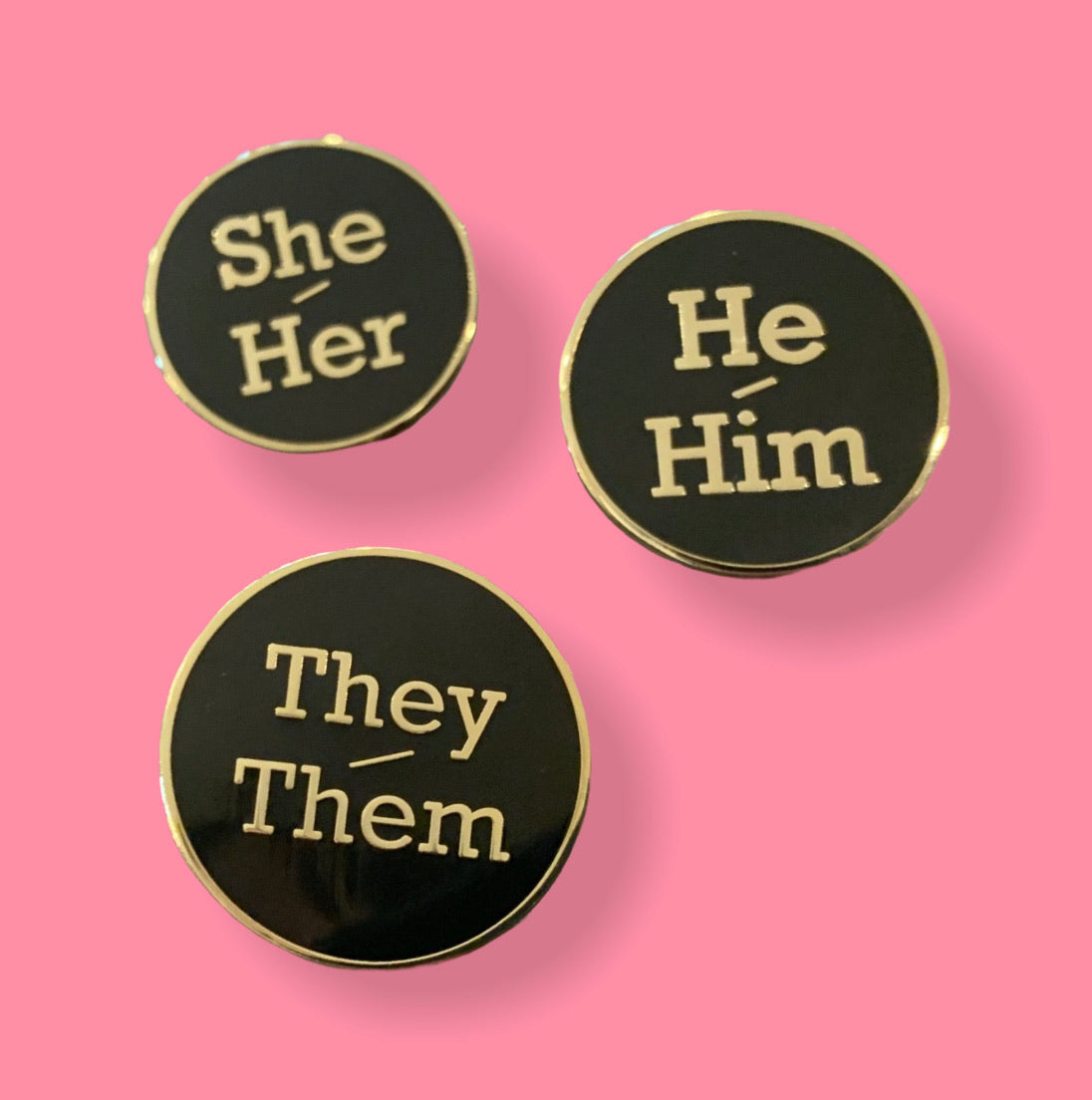 They / Them / She / Her / He / Him Enamel Pins