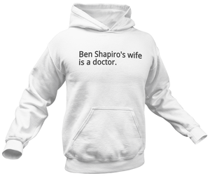 Ben Shapiro's Wife Is A Doctor Hoodie - Crusader Outlet