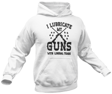 Load image into Gallery viewer, I Lubricate My Guns With Liberal Tears Hoodie - Crusader Outlet