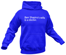 Load image into Gallery viewer, Ben Shapiro's Wife Is A Doctor Hoodie - Crusader Outlet
