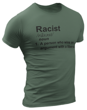 Load image into Gallery viewer, Racist Liberal Definition Tee