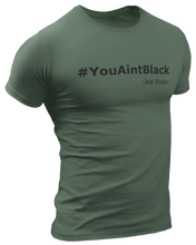 Load image into Gallery viewer, You Aint Black Joe Biden Tee