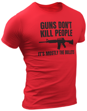 Load image into Gallery viewer, Guns Don't Kill People Tee