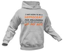 Load image into Gallery viewer, I Was Going To Be A Democrat For Halloween Hoodie