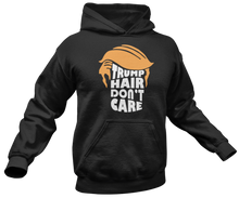 Load image into Gallery viewer, Trump Hair Don't Care Hoodie - Crusader Outlet