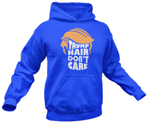Trump Hair Don't Care Hoodie - Crusader Outlet