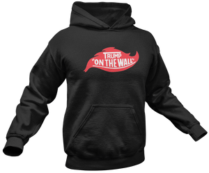 "Trump ""On The Wall"" Hoodie - Crusader Outlet"