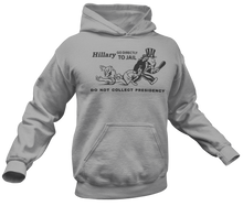 Load image into Gallery viewer, Hillary Go To Jail Hoodie - Crusader Outlet