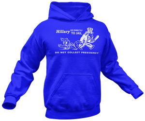 Hillary Go To Jail Hoodie - Crusader Outlet