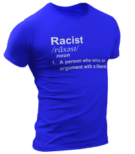 Load image into Gallery viewer, Racist Liberal Definition Tee - Crusader Outlet