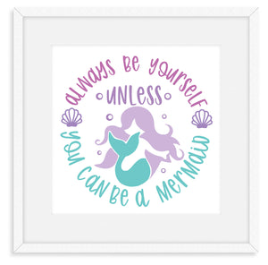 Be A Mermaid : Mermaid Wall Art