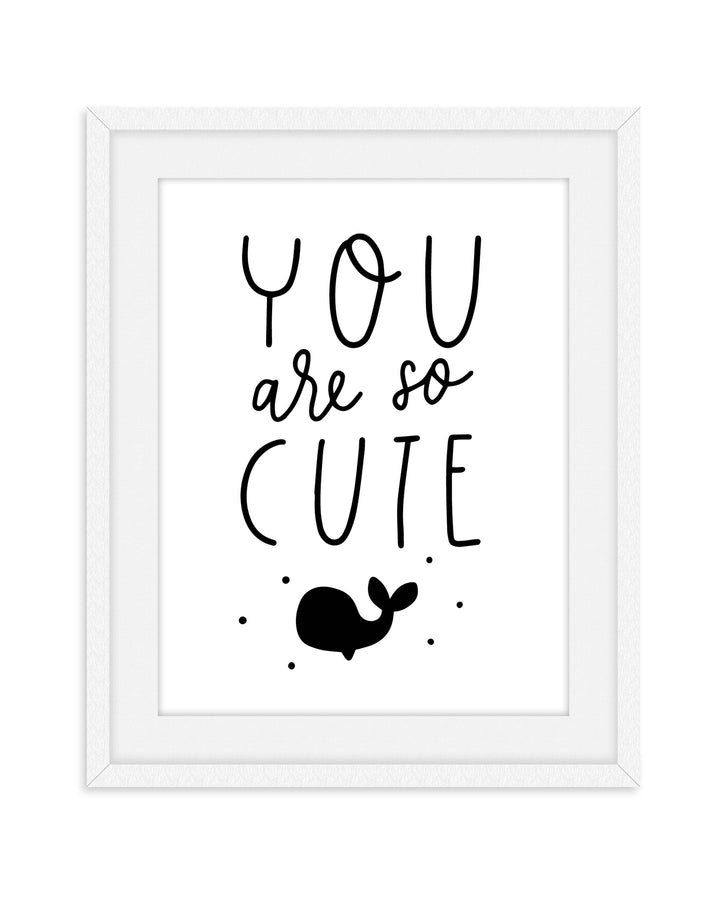 You Are So Cute - Framed Print