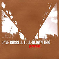 Dave Burrell Full-Blown Trio - Expansion