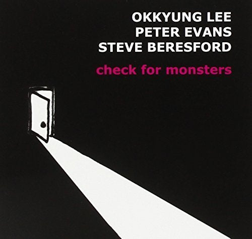 Okkyung Lee, Peter Evans, Steve Beresford - check for monsters