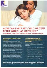 Information Leaflet Series For Adults - How Can I Help My Child Or Teen After What Has Happened?