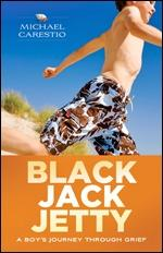 Black Jack Jetty - A Boy's Journey Through Grief