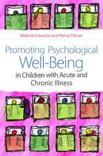 Promoting Psychological Wellbeing in Children with Acute and Chronic Illness