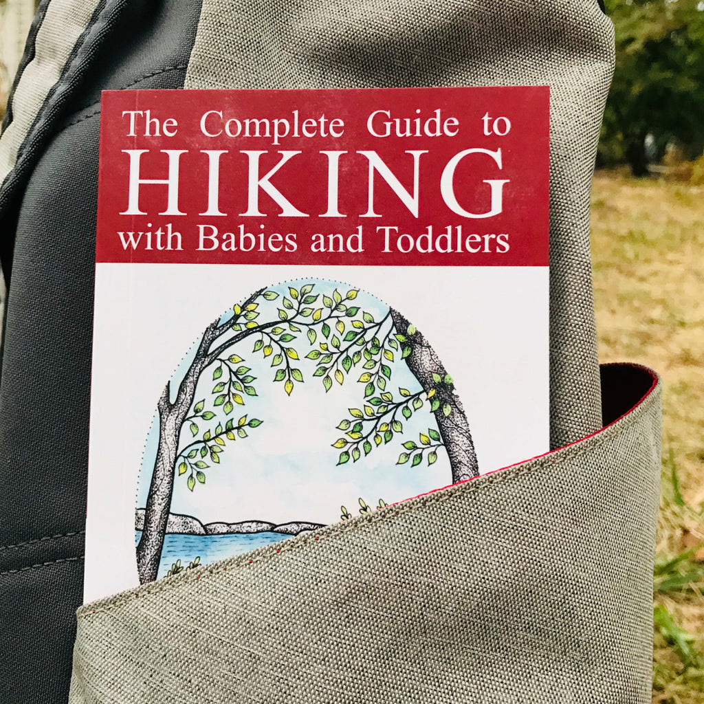 The Complete Guide to Hiking with Babies and Toddlers (Lori Laborde)
