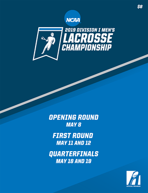 2019 NCAA Division I Men's Lacrosse Championship First Round and Quarterfinal Program