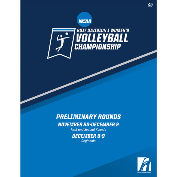 2017 NCAA Division I Women's Volleyball Championship Preliminary Rounds Program