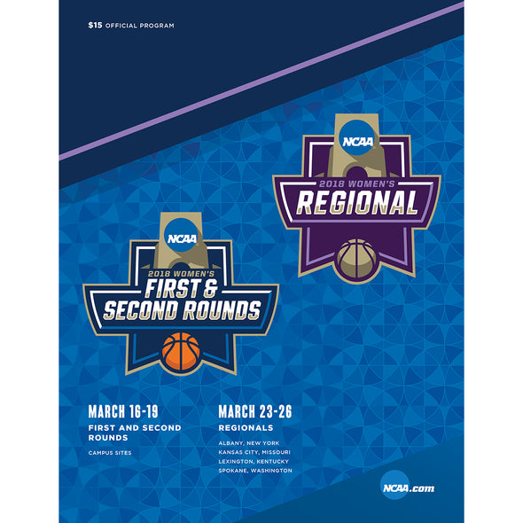 2018 NCAA Division I Women's Basketball Tournament Program: First and Second Rounds and Regional Games