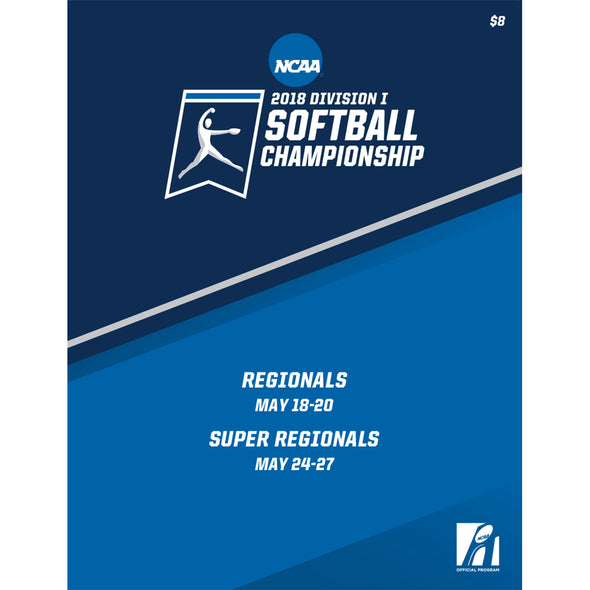2018 NCAA Division I Softball Championship Regional and Super Regional Program