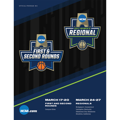2017 NCAA Division I Women's Basketball Tournament Program: First and Second Rounds and Regional Games