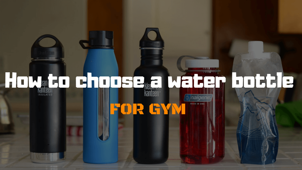 <h1>How to choose a water bottle for gym<h1>