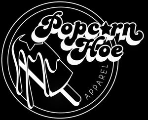 Popcorn Hoe Apparel