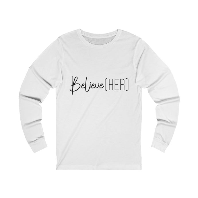 BelieveHER Long Sleeve Tee