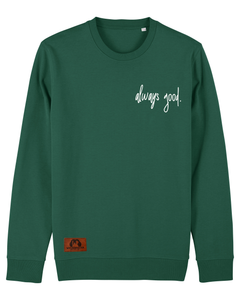 "Männer Sweatshirt ""always good."""