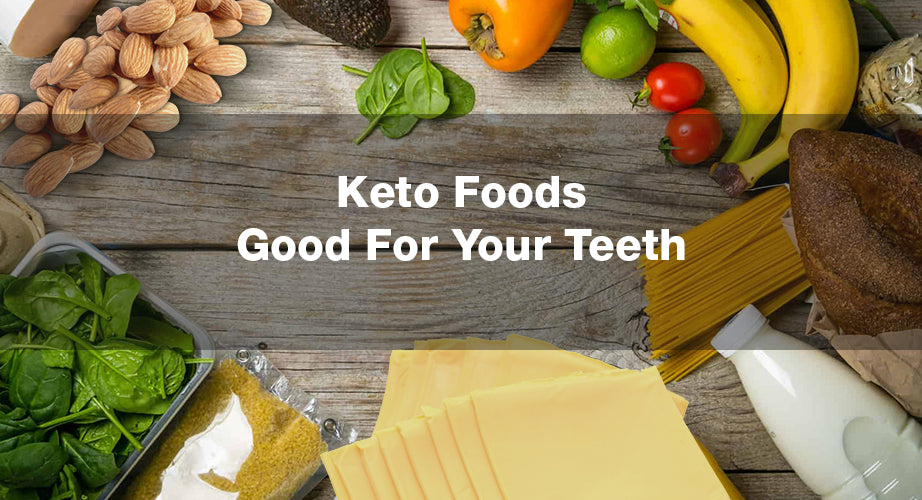 Keto foods good for your teeth